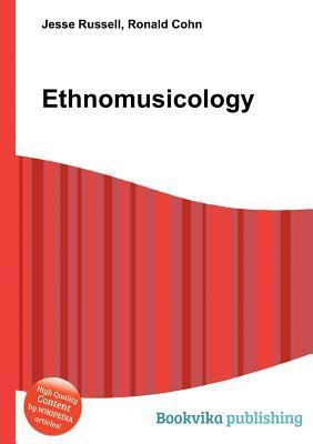 Ethnomusicology  by  Jesse Russell