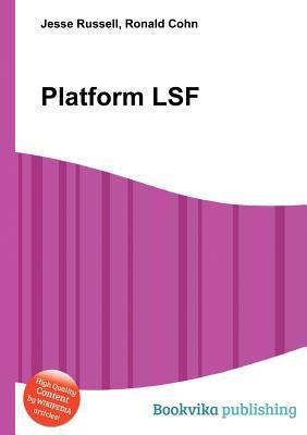 Platform Lsf  by  Jesse Russell