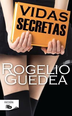 Vidas Secretas  by  Rogelio Guedea