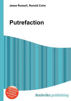 Putrefaction  by  Jesse Russell