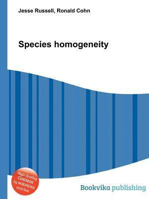 Species Homogeneity  by  Jesse Russell