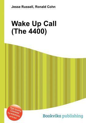 Wake Up Call (the 4400)  by  Jesse Russell