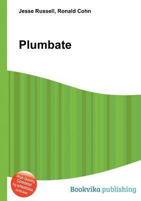 Plumbate  by  Jesse Russell