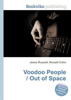 Voodoo People / Out of Space  by  Jesse Russell