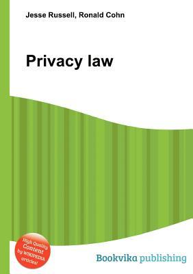 Privacy Law  by  Jesse Russell