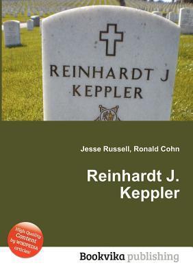 Reinhardt J. Keppler  by  Jesse Russell