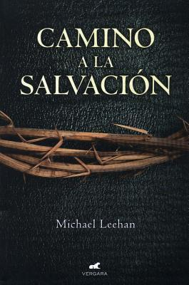 Camino a la Salvacion  by  Michael Leehan