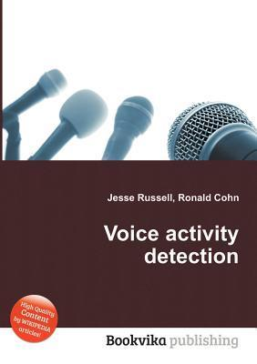 Voice Activity Detection  by  Jesse Russell