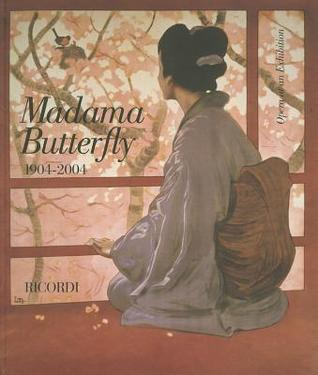 Madama Butterfly, 1904-2004  by  Giacomo Puccini