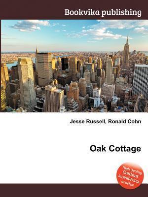 Oak Cottage  by  Jesse Russell