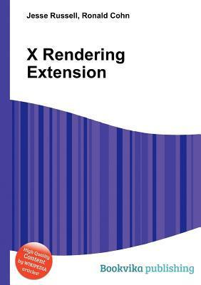 X Rendering Extension  by  Jesse Russell