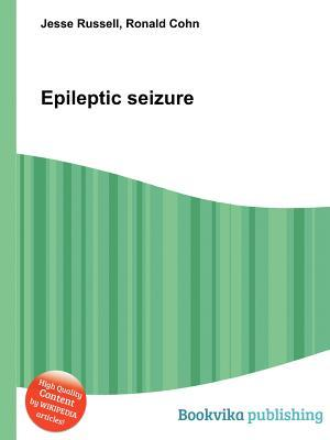 Epileptic Seizure  by  Jesse Russell