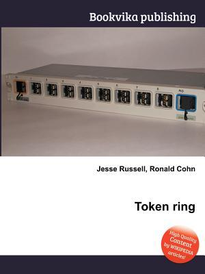Token Ring  by  Jesse Russell