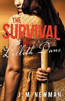The Survival of Lillith Dane  by  J M Newman
