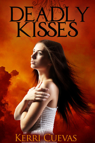 Deadly Kisses (Deadly Darkness Trilogy #1)  by  Kerri Cuevas