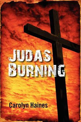 Judas Burning  by  Carolyn Haines