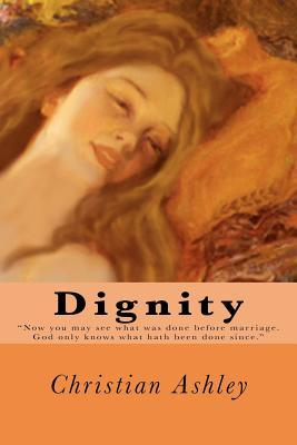 Dignity  by  Christian Ashley