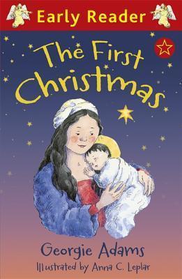 The First Christmas. Georgie Adams  by  Georgie Adams