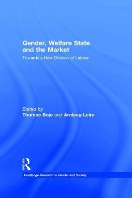 Gender, Welfare State and the Market: Towards a New Division of Labour  by  Thomas Boje