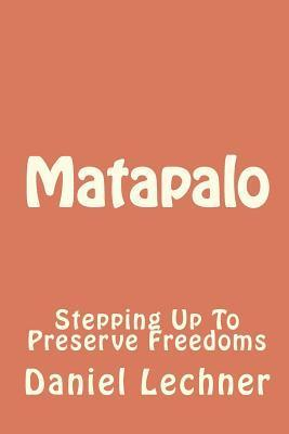 Matapalo: Stepping Up to Preserve Freedoms Daniel Lechner
