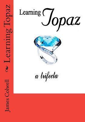 Learning Topaz James Colwell