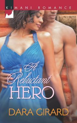 A Reluctant Hero  by  Dara Girard