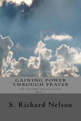 The Added Power of Obedience: The Powerful Christian Series Book 3  by  S Richard Nelson
