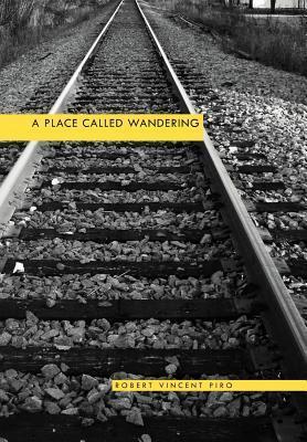 A Place Called Wandering Robert Vincent Piro