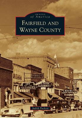 Fairfield and Wayne County (Images of America: Illinois) Judith Puckett