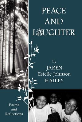 Peace and Laughter Jaren Hailey