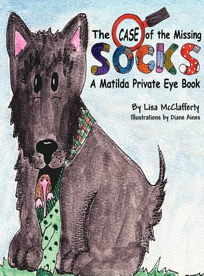 Matilda Private Eye: The Case of the Missing Socks  by  Lisa McClafferty