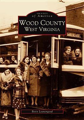 Wood County: West Virginia Betty  Leavengood