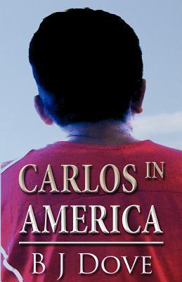 Carlos in America  by  B.J. Dove