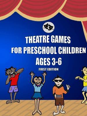 Theatre Games for Preschool Children Ages 3 - 6 Mia Sole