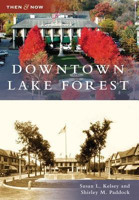 Downtown Lake Forest, Illinois (Then and Now) Susan Kelsey