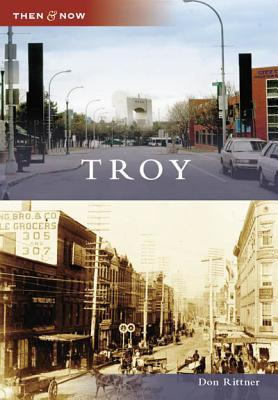 Troy, New York (Then and Now)  by  Don Rittner