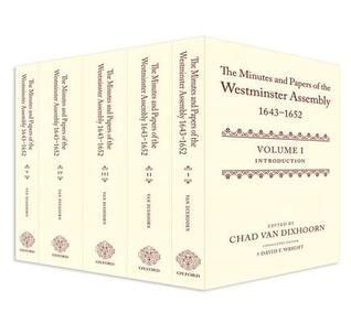 The Minutes and Papers of the Westminster Assembly, 1643-1653 (5 Volume Set)  by  David F. Wright