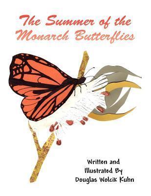 The Summer of the Monarch Butterflies  by  Douglas Wolcik Kuhn