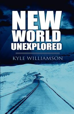 New World Unexplored  by  Kyle Williamson