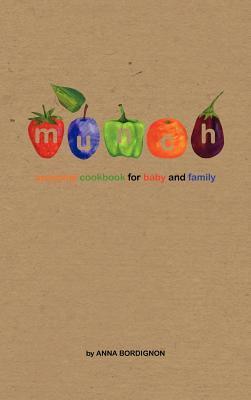 Munch: Seasonal Cookbook for Baby and Family Anna Bordignon