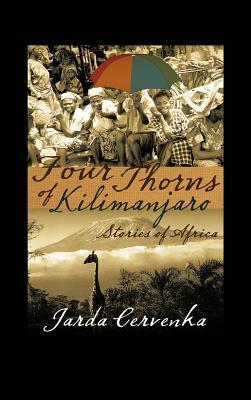 Four Thorns of Kilimanjaro: Stories from Africa  by  Jarda Cervenka