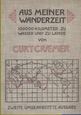 Aus Meiner Wanderzeit  by  Curt Craemer
