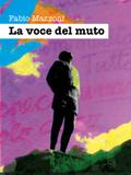 La voce del muto  by  Fabio Mazzoni