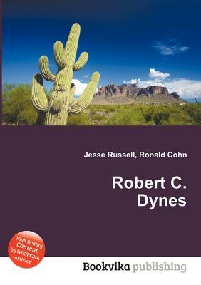 Robert C. Dynes  by  Jesse Russell