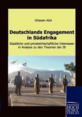 Deutschlands Engagement in S Dafrika  by  Ghassan Abid