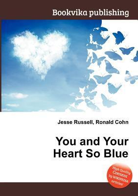 You and Your Heart So Blue  by  Jesse Russell
