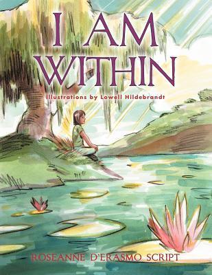 I Am Within  by  Roseanne DErasmo Script