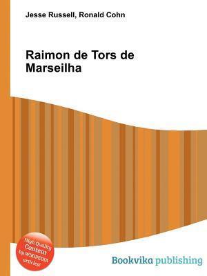 Raimon de Tors de Marseilha Jesse Russell