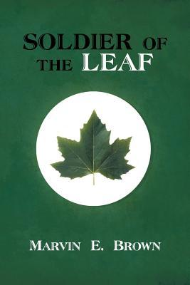 Soldier of the Leaf  by  Marvin E Brown