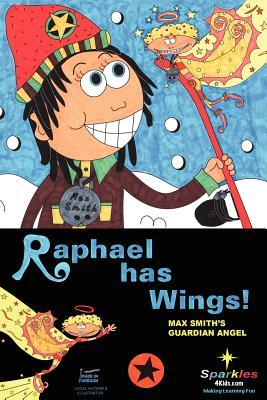 Raphael Has Wings: Max Smiths Guardian Angel Sparkles 4. Kids